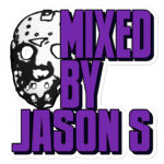 Mixed by Jason S Sticker