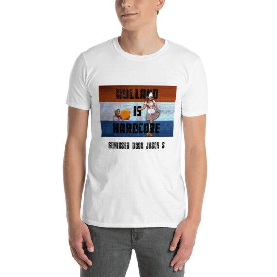 Holland is Hardcore Short-Sleeve Unisex T-Shirt White