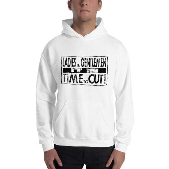 It is Time to Cut Unisex Hoodie White