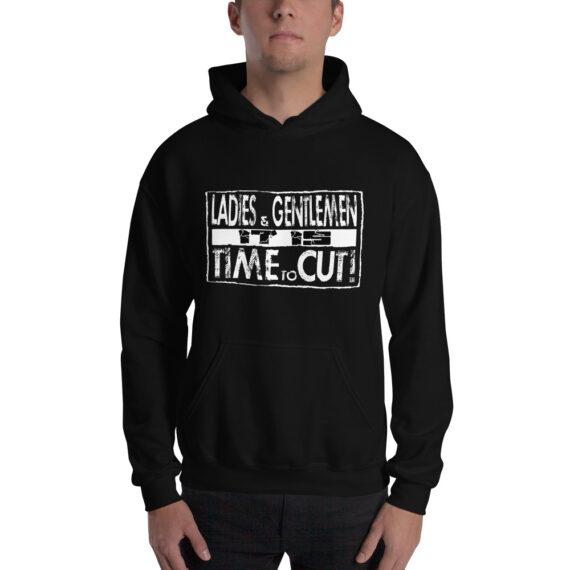 It is Time to Cut Unisex Hoodie Black