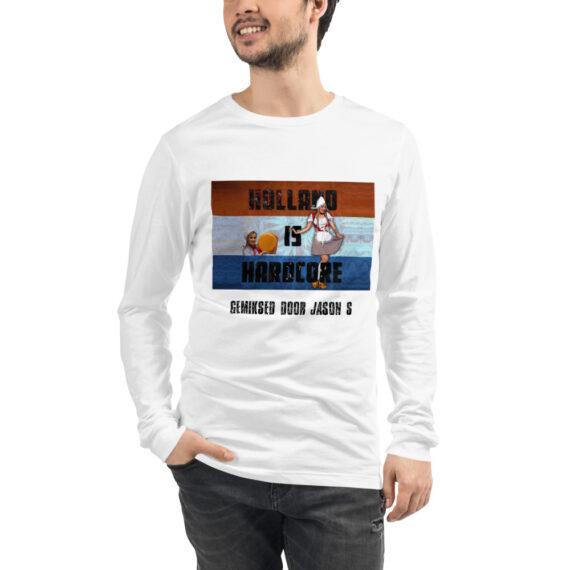 Holland is Hardcore Long Sleeve T-Shirt White