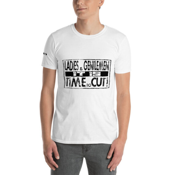 It is Time to Cut Short-Sleeve Unisex T-Shirt White